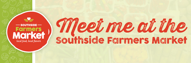 Meet me at the Southside Farmers Market